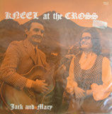 Jack & Mary - Kneel At The Cross