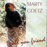 Marty Goetz - I Call You Friend
