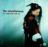 The Miscellaneous - She Walks Alone With Me
