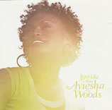 Ayiesha Woods - Love Like This