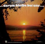 Darum bleibe bei uns - Martin Gerhard, Lili Weisser, Rafael Ortiz, Männer-u.Revival-Chor Sinsheim, Gemischter Chor Walldorf