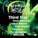 Gerth Music Festival 2004 : Third Day, Noel Richards, Lothar Kosse, Cae Gauntt, Sarah Kaiser, Telecast, Millfield