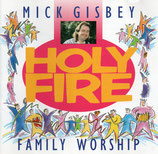 Mick Gisbey - Holy Fire ; Family Worship