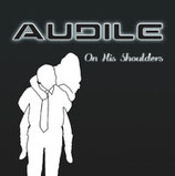 AUDILE - On His Shoulders