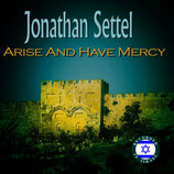 Jonathan Settel - Arise And Have Mercy