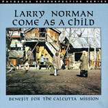 Larry Norman - Come As A Child