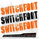 SWITCHFOOT : The Early Years 1997-2000 Learning To Breathe / New Way To Be Human / The Legen Of Chin (3-CD)