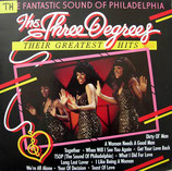 THE THREE DEGREES - Their Greatest Hits ; The Fantastic Sound Of Philadelphia