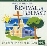 Robin Mark - Hope In The City (Revival In Belfast)