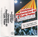 Luis Palau - Christus-Festwochen 85 ; Sex, Vergnügen und ein neuer Lebensstil  (Kassette)