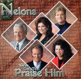Nelons - We've got to Praise Him-