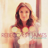 Rebecca St.James - I Will Praise Him