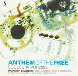 Soul Survivor 2003 - Anthem Of The Free (Matt Redman, Maryn Layzell, Tim Hughes)