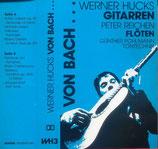 Werner Hucks (Gitarren) & Peter Reichen (Flöten) - Von Bach... (MC)