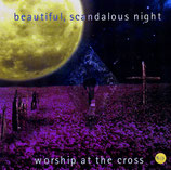 Beautiful Scandalous Night : Worship At The Cross (Kingsway)