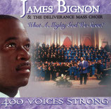 James Bignon & The Deliverance Mass Choir - What A Mighty God We Serve