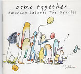 Come together - America salutes the Beatles (Phil Keaggy, Susan Ashton, Gary Chapman, Kris Kristofferson, Willie Nelson, ...)