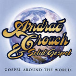 Andraé Crouch  & Solid Gospel - Gospel Around The World