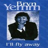 Bryn Yemm - I'll Fly Away