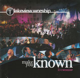 Lakeview Worship - Make You Known (Integrity)