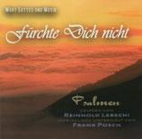 Wort Gottes und Musik: Fürchte Dich nicht ; Psalmen gelesen von Reinhold Lebschi, Musik von Frank Posch