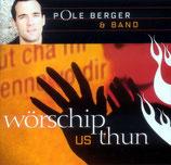 Pole Berger & Band - Wörschip us Thun
