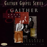 Gaither Vocal Band - Southern Gospel Classics 2