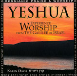 Karen Davis - YESHUA : Experience Worship From The Galilee Of Israel