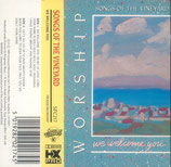 Songs of The Vineyard : Worship - We Welcome You