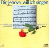 Singkreis Frohe Botschaft - Dir, Jehova, will ich singen