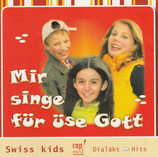 Mir singe für üse Gott - Swiss Kids (Dialäkt-Hits)