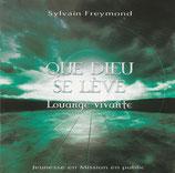 Sylvain Freymond - Que dieu se Lève