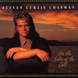 Steven Curtis Chapman - For The Sake Of The Call