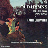 Faith Unlimited - Old Hymsn For The New Experience by Faith Unlimited