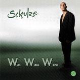 Schulze - Was Wäre Wenn
