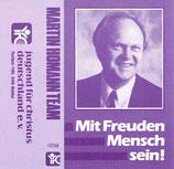 Martin Homann - Mit Freuden Mensch sein!
