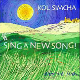 Kol Simcha - Sing A New Song