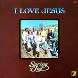 SPRING OF JOY - I Love Jesus