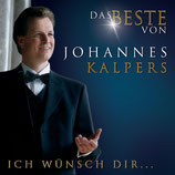 Johannes Kalpers - Ich wünsch dir... (Das Beste von Johannes Kalpers)