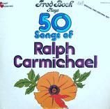 Fred Bock - 50 Songs of Ralph Carmichael