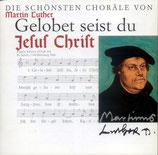 Die schönsten Choräle von Martin Luther - Gelobt seist du Jesus Christ
