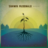 Shawn McDonald - Roots