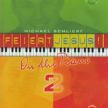 Michael Schlierf - Feiert Jesus On the Piano 2