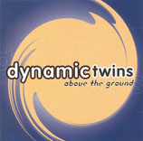 Dynamic Twins - Above The Ground