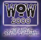 WOW 2000 : The Year's 30 Top Christian Artists And Songs (2-CD)