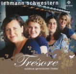 Lehmann Schwestern - Trésore : Schätze geistlicher Lieder