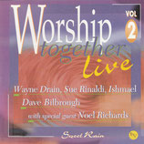 Worship Together Live Volume 2 : Sweet Rain (Wayne Drain, Sue Rinaldi, Ishmael, Dave Bilbrough, Noel Richards)