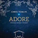 Chris Tomlin - Adore : Christmas Songs of Worship