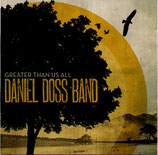 DANIEL DOSS BAND - Greater Than Us All