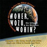 Wort des Lebens - Woher, Wozu, Wohin? ; Die Urfragen des Menschen (Genesis - Ein Gang durch das erste Biuch der Bibel in Musik und Wort)